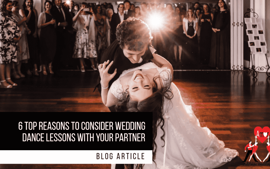 6 Top Reasons to Consider Wedding Dance Lessons with your Partner